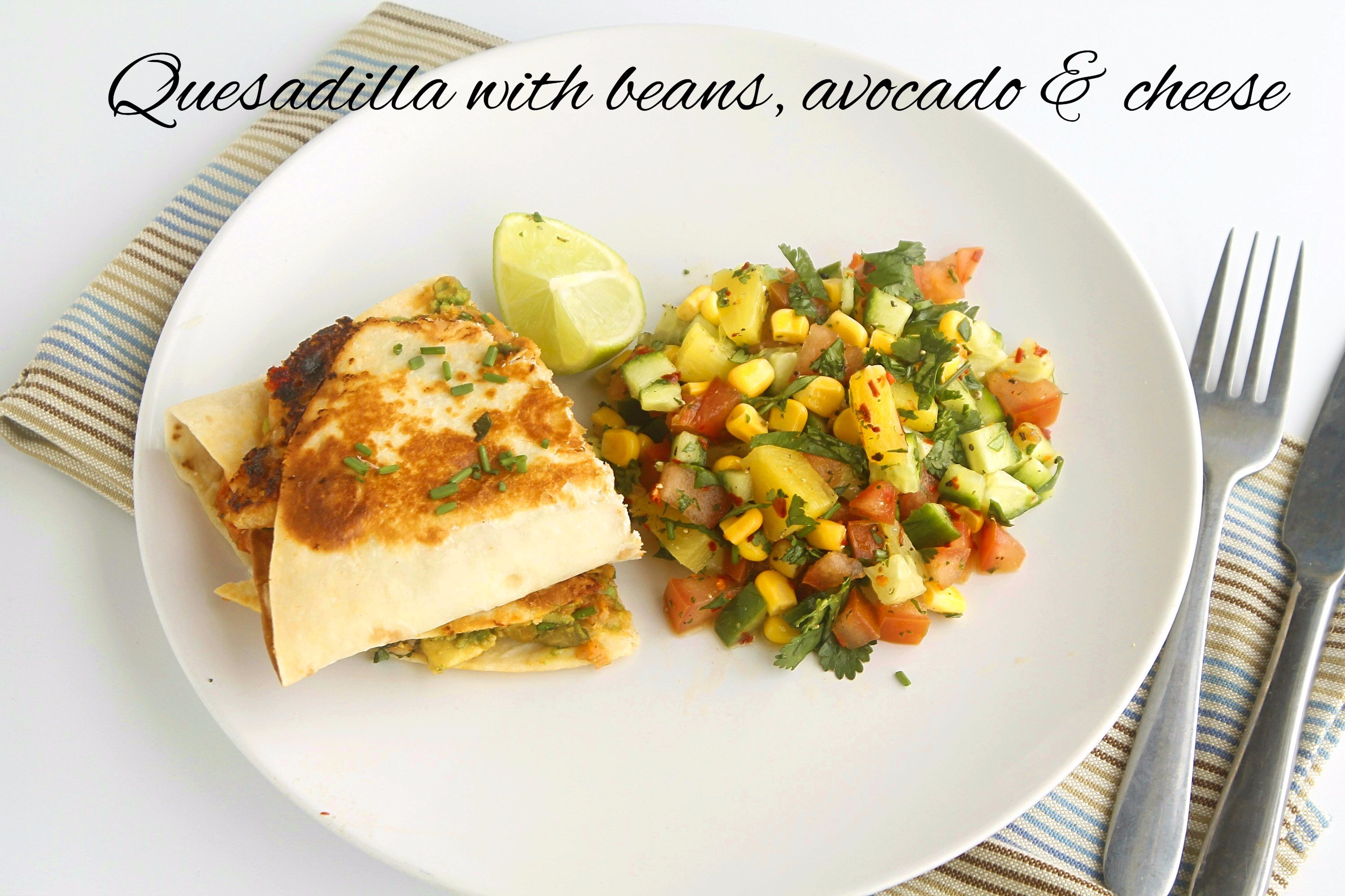 Quesadilla with beans, avocado and cheese